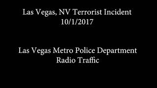 Las Vegas Police Radio Traffic of Terrorist Attack