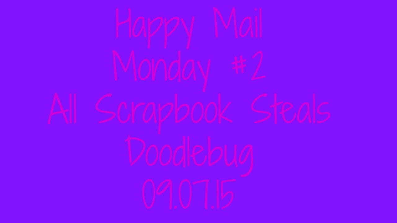 Happy Mail Monday 2 All Scrapbook Steals 090715 Youtube