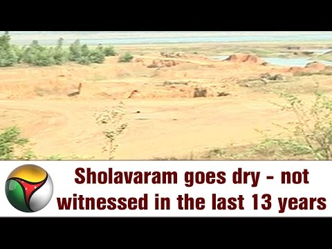 Sholavaram goes dry - not witnessed in the last 13 years