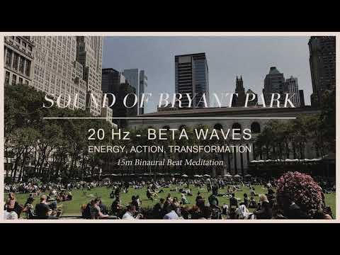 Sound of Bryant Park - Energy, Action, Transform - 15 M Binaural Meditation - Sounds Of New York