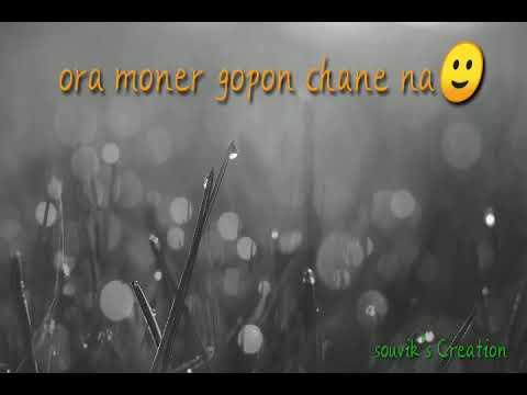 Ora Moner Gopon Chene Na.. New Whatsapp Status Video... 💕