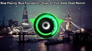 Blue Foundation Eyes On Fire Zeds Dead Remix Bass Boosed