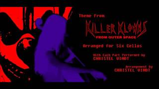 Killer Klowns from Outer Space Theme Song for Six Cellos by Christel Vinot
