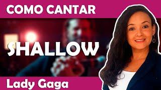 Como cantar Shallow (Lady Gaga)