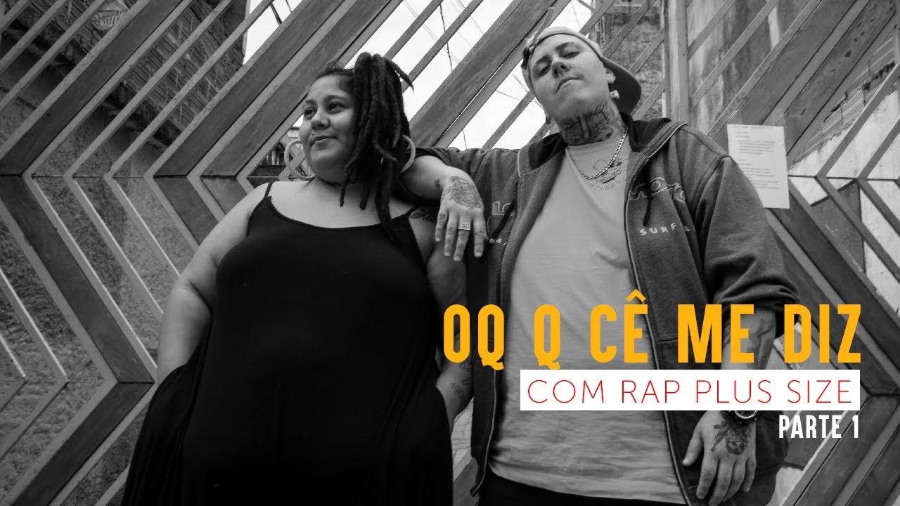 Rap Plus Size - OQ Q CÊ ME DIZ - Entrevista (Parte 1)