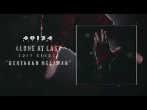 Alone At Last - Bertahan Melawan [Official Audio]