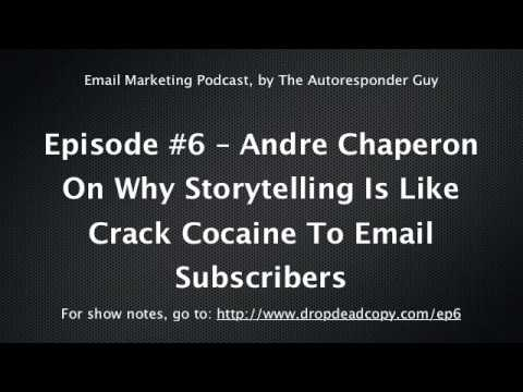 Andre Chaperon On Why Storytelling Is Like Crack Cocaine To Email Subscribers