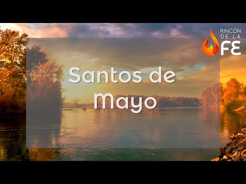 Santoral de Mayo – Calendario santoral católico from YouTube · Duration:  3 minutes