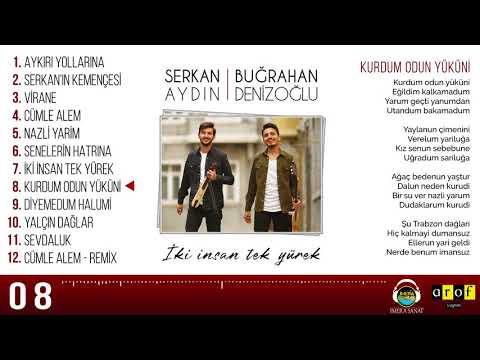Serkan Aydın & Buğrahan Denizoğlu - KURDUM ODUN YÜKÜNİ