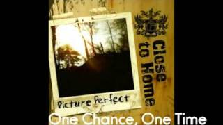 Watch Close To Home One Chance One Time video