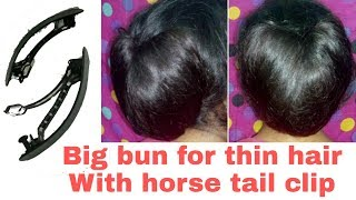Big bun for Thin hair with Horse Clip || Bun with Horse Tail clip for girls | Stylopedia