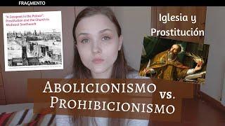 DIFERENCIAS ENTRE ABOLICIONISMO Y PROHIBICIONISMO. Iglesia Católica y prostitución.