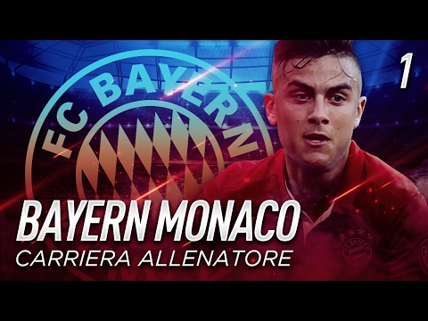DYBALA AL BAYERN MONACO!   CARRIERA ALLENATORE BAYERN MONACO EP.1   FIFA 17 [ITA]
