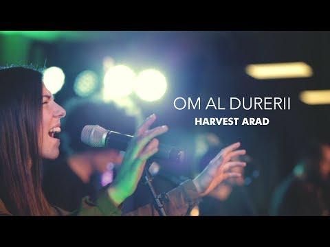 Harvest Arad - Om al durerii