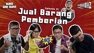 Download Jual Barang Pemberian | Suka Gak Suka Eps. 31