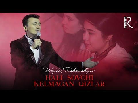 Ulug'bek Rahmatullayev - Hali sovchi kelmagan qizlar (concert version 2019)