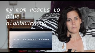 MY MOM REACTS TO TROYE SIVANS BLUE NIGHBOURHOOD TRILOGY