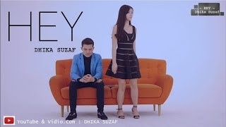 Dhika Suzaf - HEY || Official Video Clip