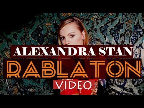 ALEXANDRA STAN - RABLATON (VIDEO MAKE FOR THIS CHANNEL)