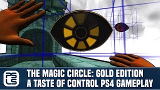 The Magic Circle: Gold Edition - A Taste of Control (PS4 Gameplay)