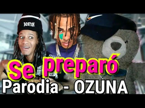 Se preparo (parodia) - Ozuna