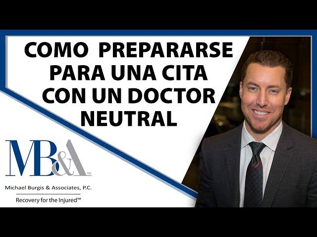 Como prepararse para una cita con un doctor neutral - Abogado laboral en Los Angeles
