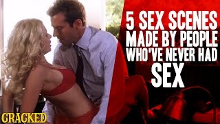 5 Sex Scenes Made By People Who've Never Had Sex