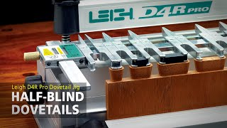 Leigh D4r Half-blind Dovetails