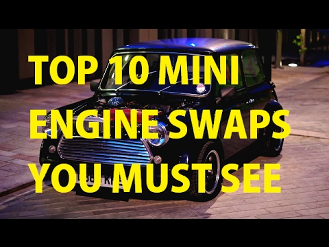 Top 10 Classic Mini Engine Swaps, YOU MUST SEE!