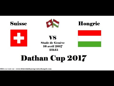 Dathan Cup 2017 - Poules - Match Suisse-Hongrie
