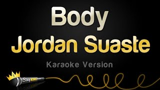Jordan Suaste - Body (Karaoke Version)