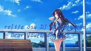 relife osu DJ Genericname - Dear You[Dear Rue]94.10% (S)