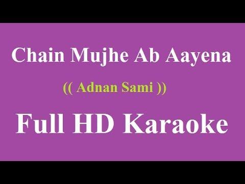 Chain mujhe ab aayena Karaoke