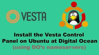 How to Install the Vesta Control Panel on Ubuntu 16.04 at Digital Ocean
