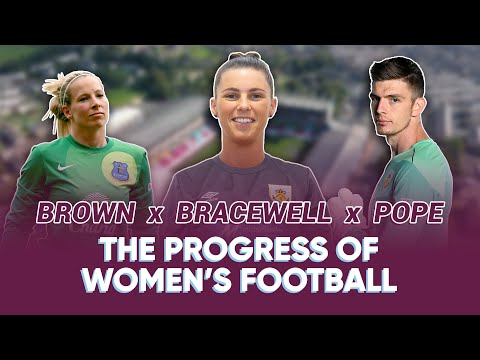 PROGRESS OF WOMEN'S FOOTBALL | Rachel Brown, Lauren Bracewell & Nick Pope