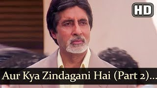 Aur Kya Zindagani Hai Part 2(HD) - Ek Rishtaa: The Bond Of Love Song - Amitabh Bachchan - Rakhee