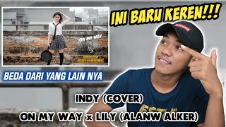 INDY (COVER) - On My Way x Lily (Alan Walker)   Reaction