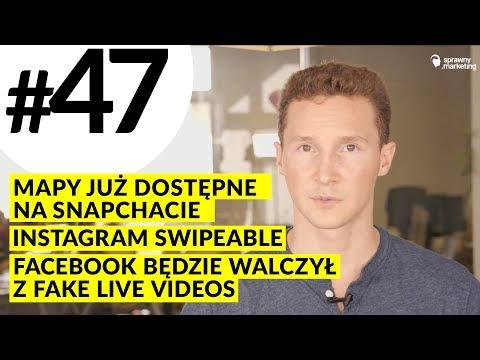 MPT #47 Instagram Swipeable, Mapy na Snapchacie, Facebook będzie walczył z Fake Live Videos