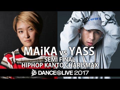 MAiKA vs YASS(Beat Buddy Boi) SEMIFINAL② / DANCE@LIVE 2017 HIPHOP KANTO CHARISMAX