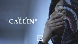 "Lito - ""Callin"" (Official Video) 