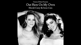 Mariah Carey & Irene Cara - Out Here On My Own (Duet Version)
