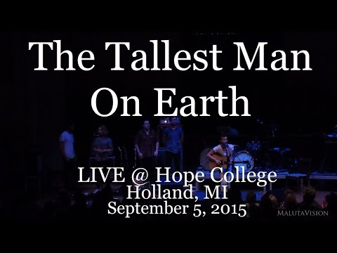 The Tallest Man On Earth - Live @ Hope College, Holland MI (9-5-2015) Full Show
