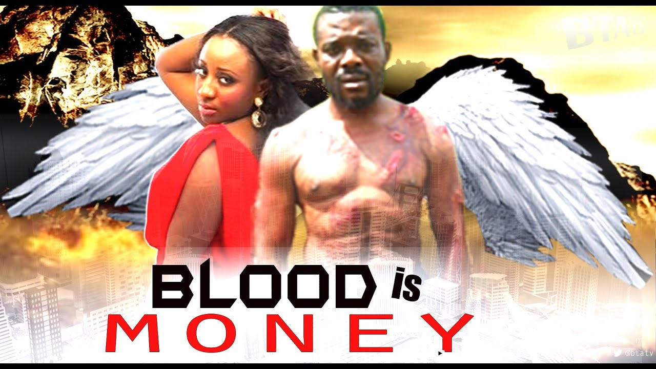 Download BLOOD IS MONEY - NOLLYWOOD BLOCKBUSTER MOVIE