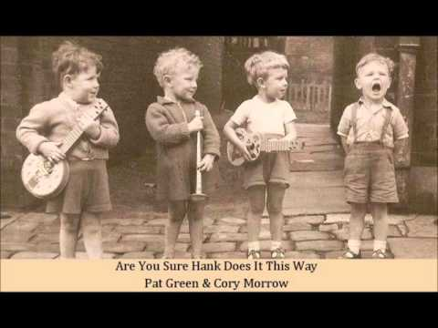 Are You Sure Hank Does It This Way   Pat Green & Cory Morrow