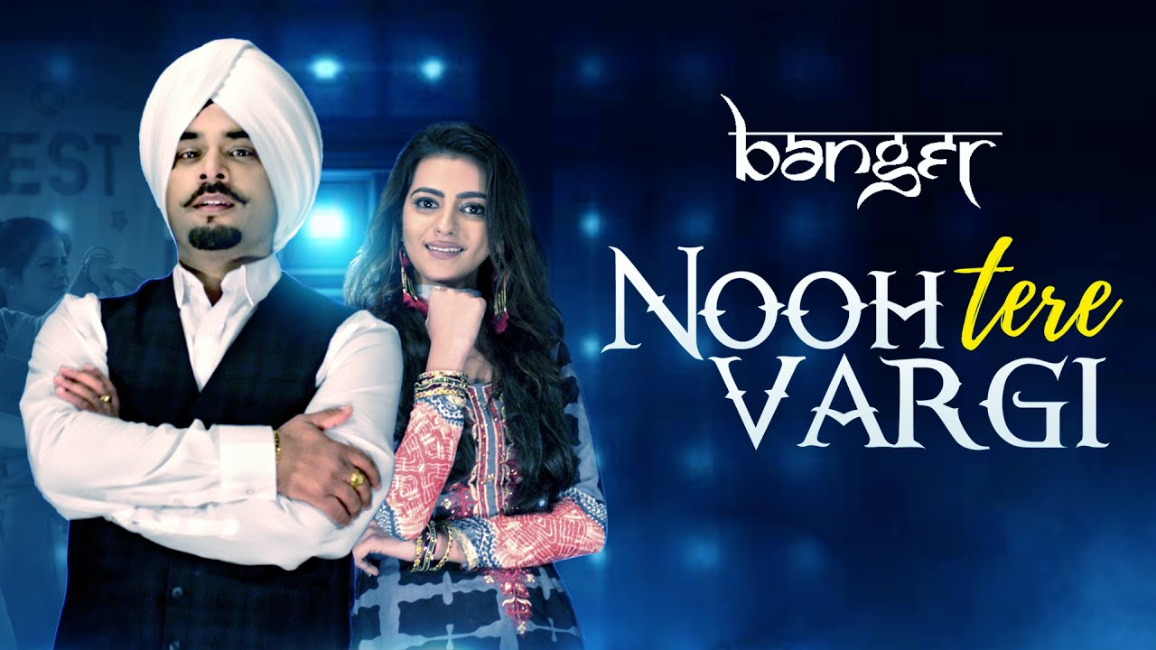 Nooh Tere Vargi | Banger | Satbir Khera | Official Video | VIP Records | Latest Punjabi Songs