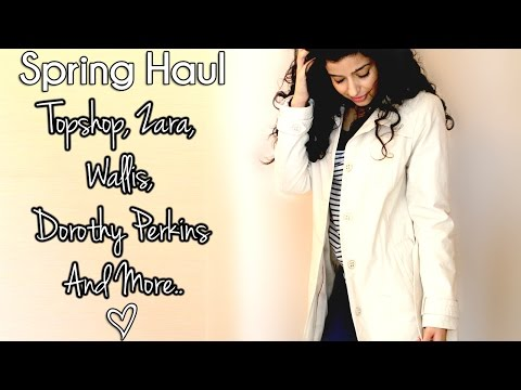 Spring Fashion Haul 2015!   Topshop, Zara, Wallis, Dorothy Perkins And More!