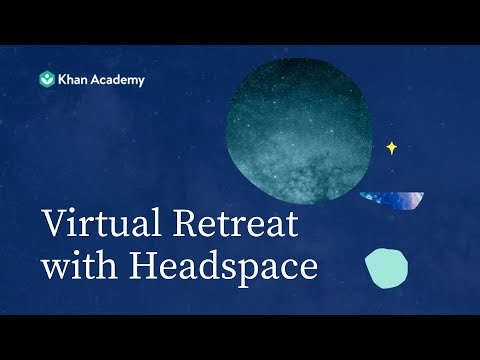 Virtual Mindfulness Retreat with Khan Academy and Headspace