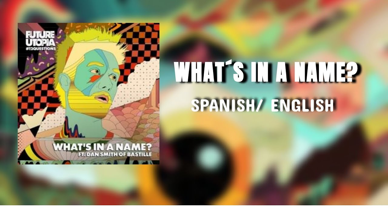 Future Utopia ft. Dan Smith- What's in a name Lyrics (Español e Inglés)