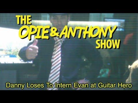 Opie & Anthony: Danny Loses to Intern Evan at Guitar Hero (01/07-01/08/09)
