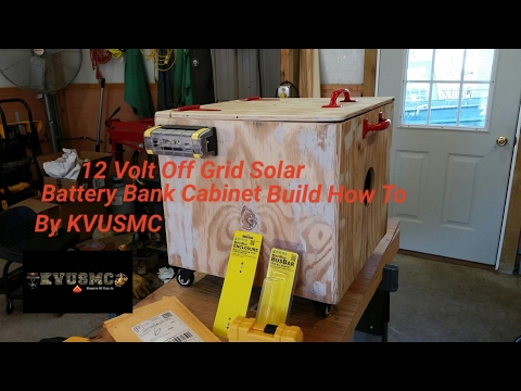 12 Volt Off Grid Solar Battery Bank Cabinet Build How To By KVUSMC